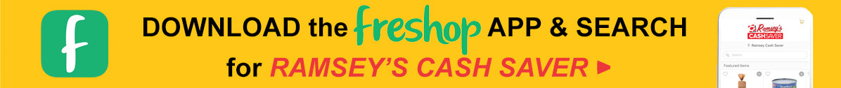 Download the Freshop app & search for Ramsey's Cash Saver